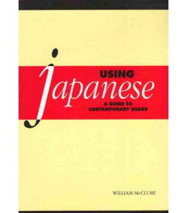 Using Japanese. A Guide to Contemporary Usage