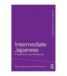 Intermediate Japanese. A Grammar and Workbook
