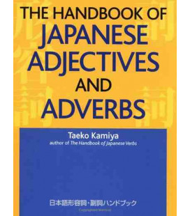 The Handbook of Japanese Adjectives and Adverbs (A Kodansha Dictionary)