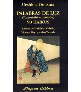 Palabras de luz (Tomochibi no kotaba) 90 Haikus (Trilingüe: Kanji-romaji-español)