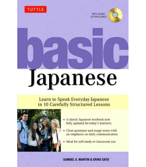 Basic Japanese- Learn to Speak Everyday Japanese in 10 Carefully Structured Lessons (Audio CD inc)